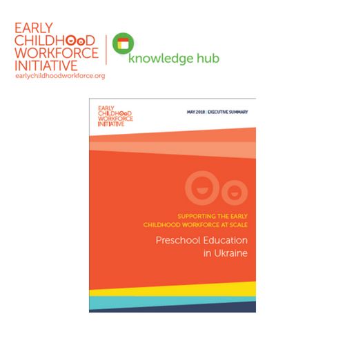 Supporting the Early childhood Workforce at Scale: Preschool Education in Ukraine