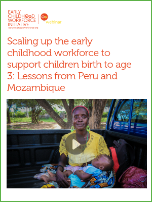 scaling up early childhood workforce mozambique and peru