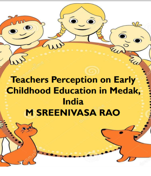 Teachers Perception on Early Childhood Education in Medak, India