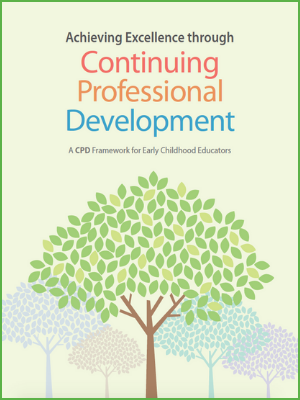 Achieving Excellence through Continuing Professional Development: A CPD Framework for Early Childhood Educators