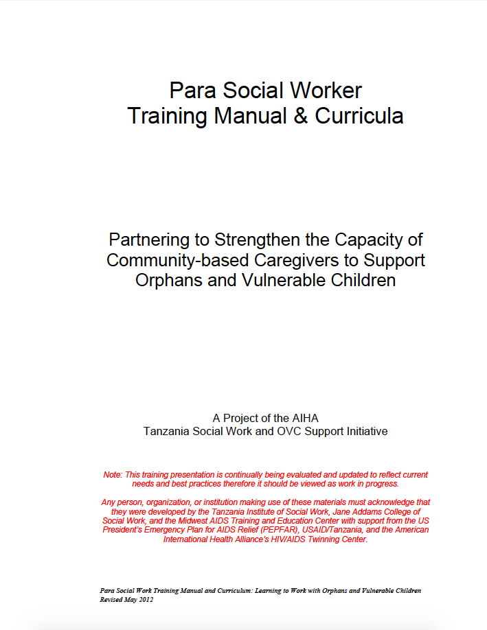 Para Social Worker Training Manual & Curricula: Partnering to Strengthen the Capacity of Community-based Caregivers to Support Orphans and Vulnerable Children
