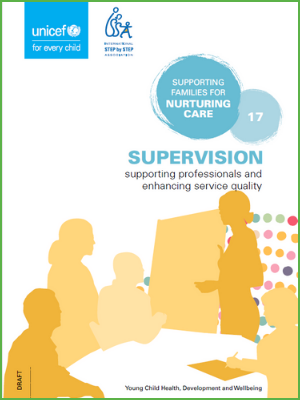 Supporting Families for Nurturing Care - Supervision: Supporting professionals and enhancing service quality
