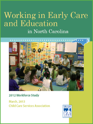 Working in Early Care and Education in North Carolina - 2012 Workforce Study