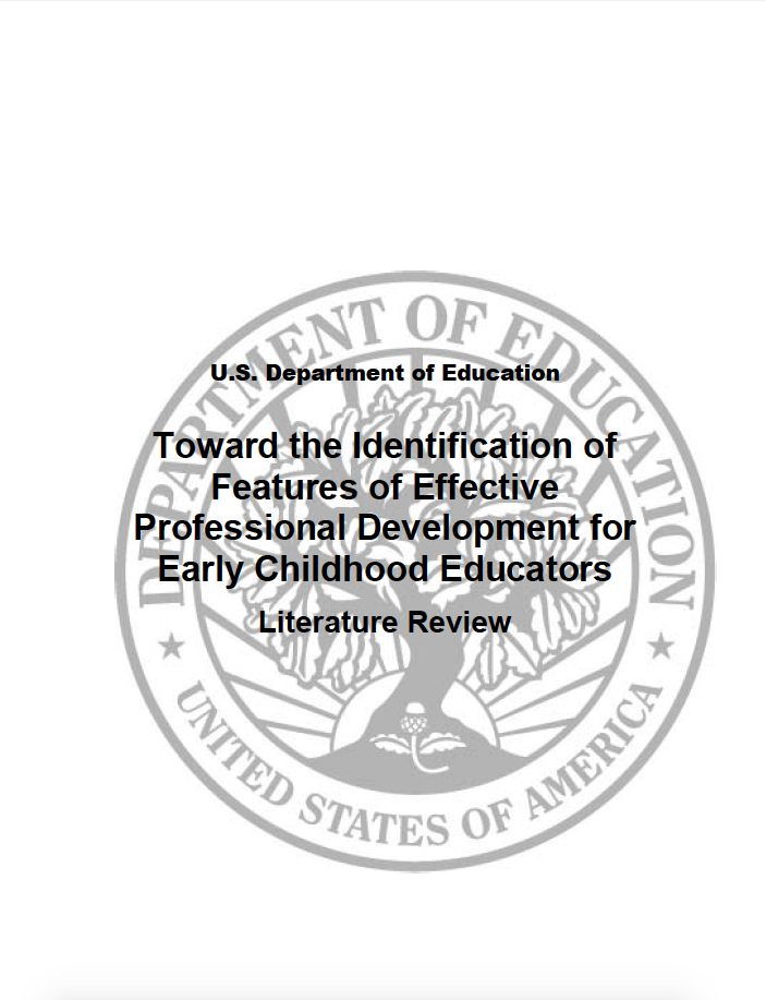 Toward the Identification of Features of Effective Professional Development for Early Childhood Educators, Literature Review