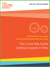 Supporting the early childhood workforce at scale: The Cuna Más home visiting program in Peru