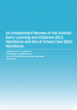 An Independent Review of the Scottish Early Learning and Childcare (ELC) Workforce and Out of School Care (OSC) Workforce