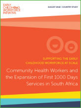 Supporting the Early Childhood Workforce at Scale Community Health Workers and the Expansion of First 1000 Days Services in South Africa