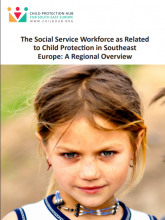 The Social Service Workforce as Related to Child Protection in Southeast Europe: A Regional Overview