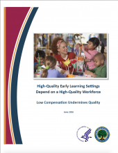 High-Quality Early Learning Settings Depend on a High-Quality Workforce Low Compensation Undermines Quality